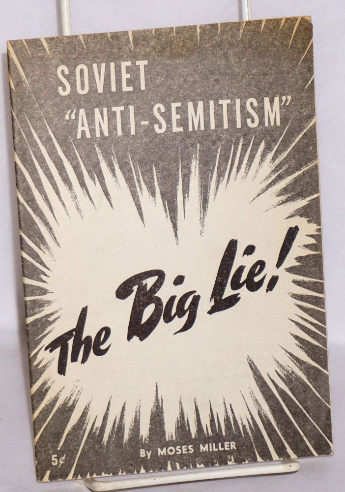 Soviet 'anti-Semitism': the big lie. Moses Miller.
