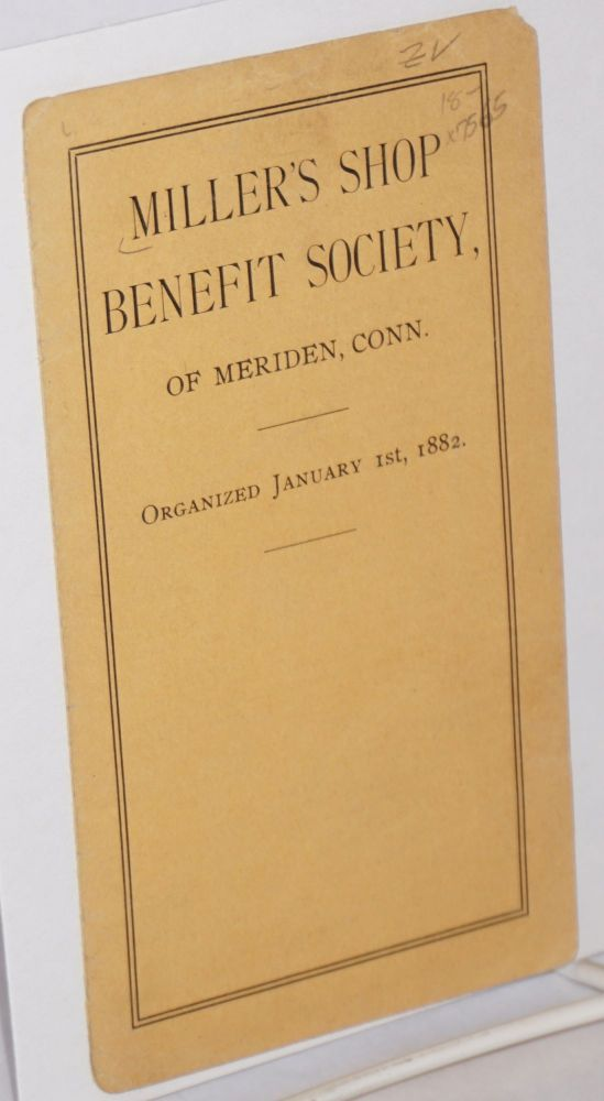 By-laws. Revised January 1, 1903. of Meriden Conn Miller's Shop Benefit Society.