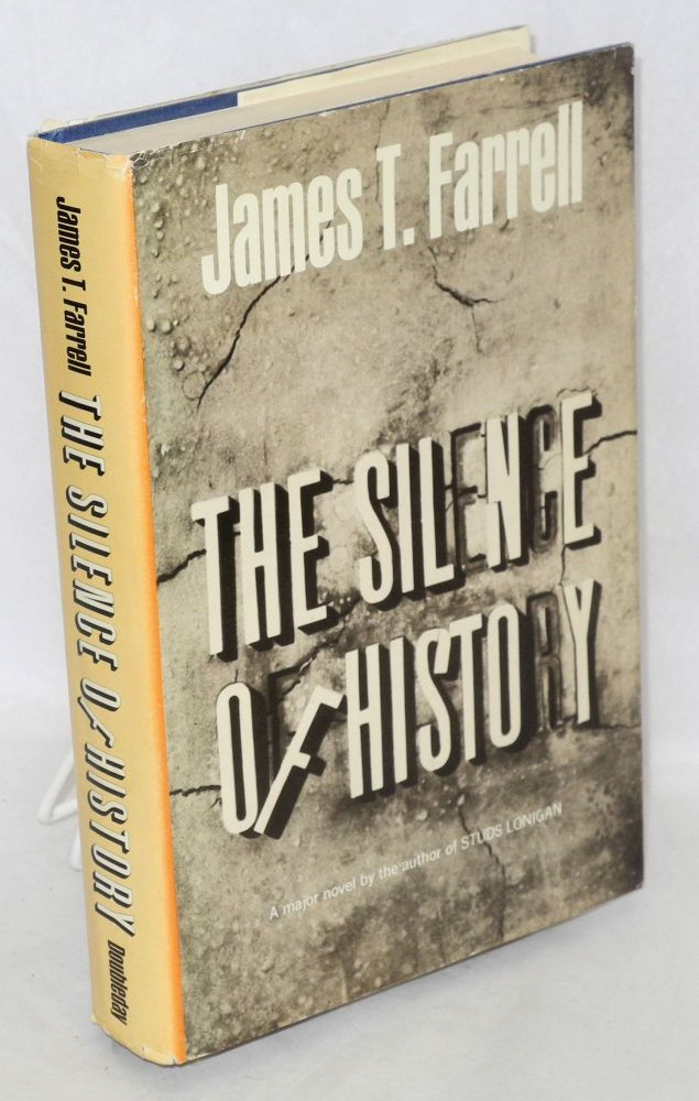 The silence of history. James T. Farrell.