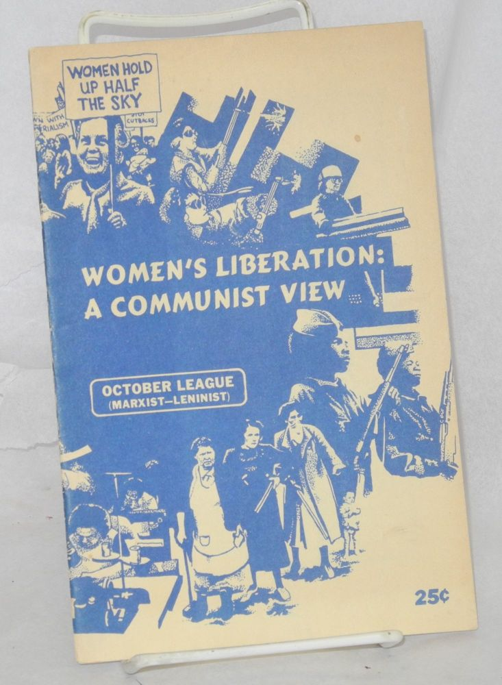 Women's liberation: a communist view. October League, Marxist-Leninist.