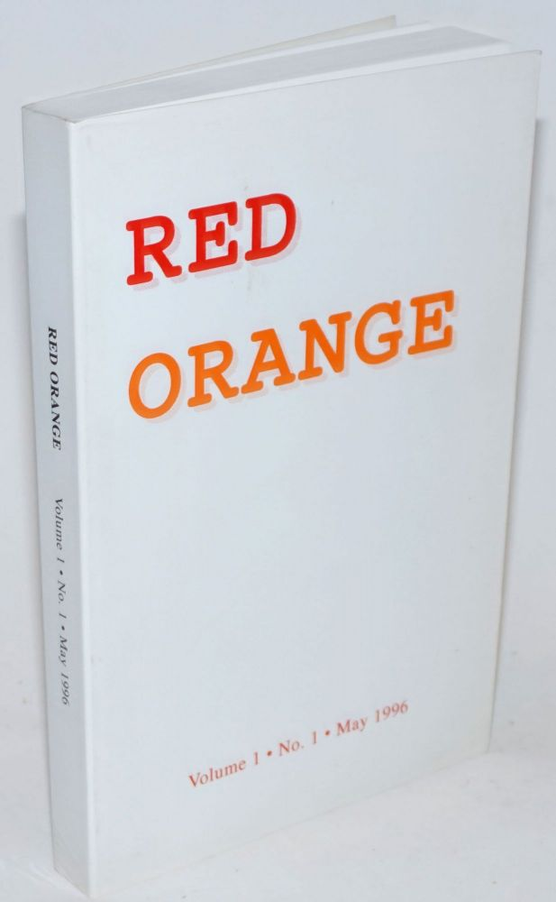 Red orange; a Marxist journal of theory, politics and the everyday. Vol. 1, no. 1. Bob Nowlan, ed, Robert Andrew.