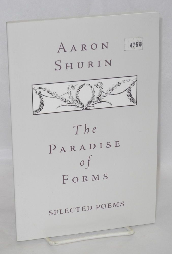 The paradise of forms; selected poems. Aaron Shurin.