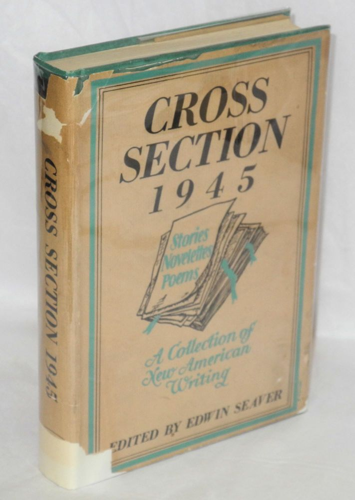 Cross section 1945: a collection of new American writing. Edwin Seaver, , Gwendolyn Brooks, Harry Rosolenko, Jane Bowles, Donald Vining, C. Hall Thompson, Richard Wright, Robert Hayden, Isador Schneider.