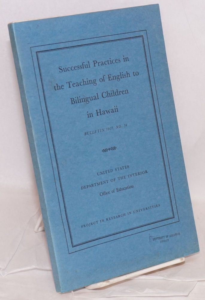 Successful practices in the teaching of English to bilingual children. Willis B. Coale