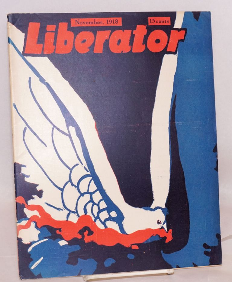 The liberator, November, 1918. Vol. 1, no. 9. Max Eastman, eds Crystal Eastman.