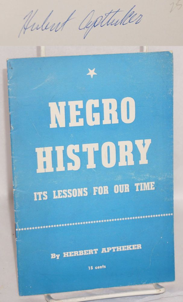Negro history; its lessons for our time. Herbert Aptheker.