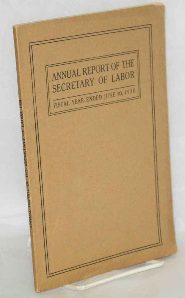 Eighteenth annual report of the Secretary of Labor, for the fiscal year ended June 30, 1930. United States. Department of Labor.