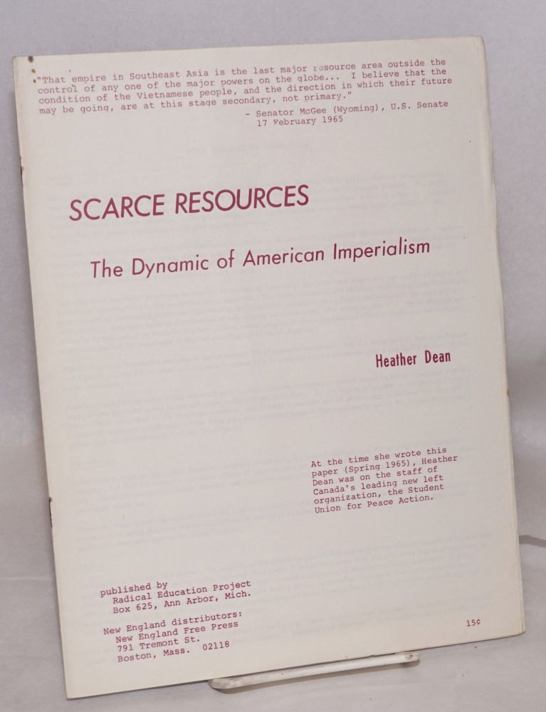 Scarce resources; the dynamic of American imperialism. Heather Dean.