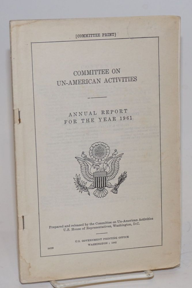 Committee on Un-American Activities, annual report for the year 1961. United States. House of Representatives.