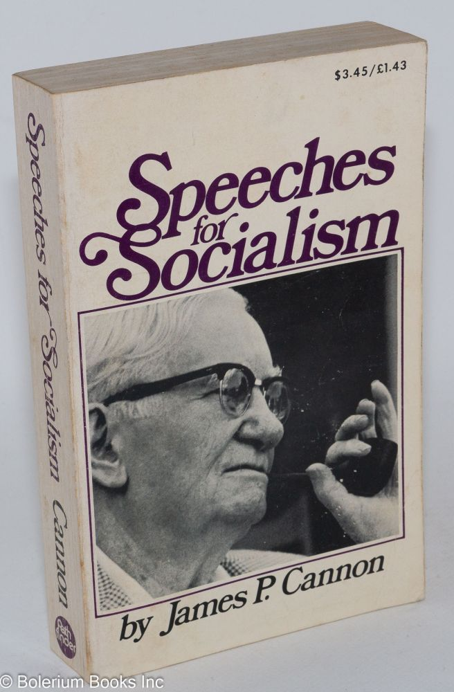 Speeches for socialism. James P. Cannon.