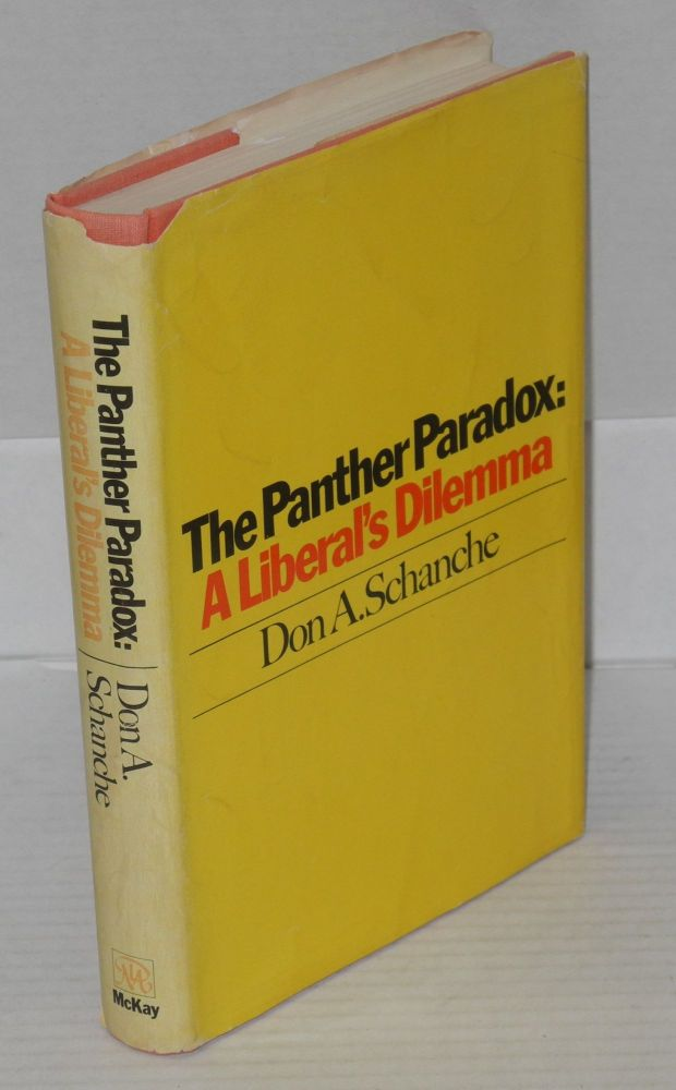 The Panther paradox: a liberal's dilemma. Don A. Schanche.