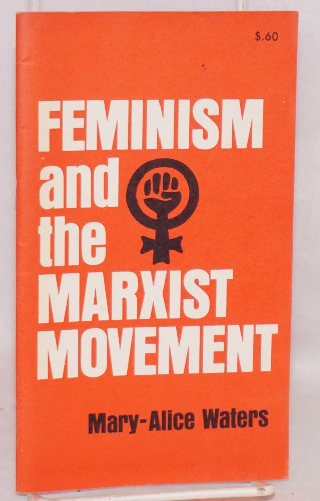 Feminism and the Marxist movement. Mary-Alice Waters.