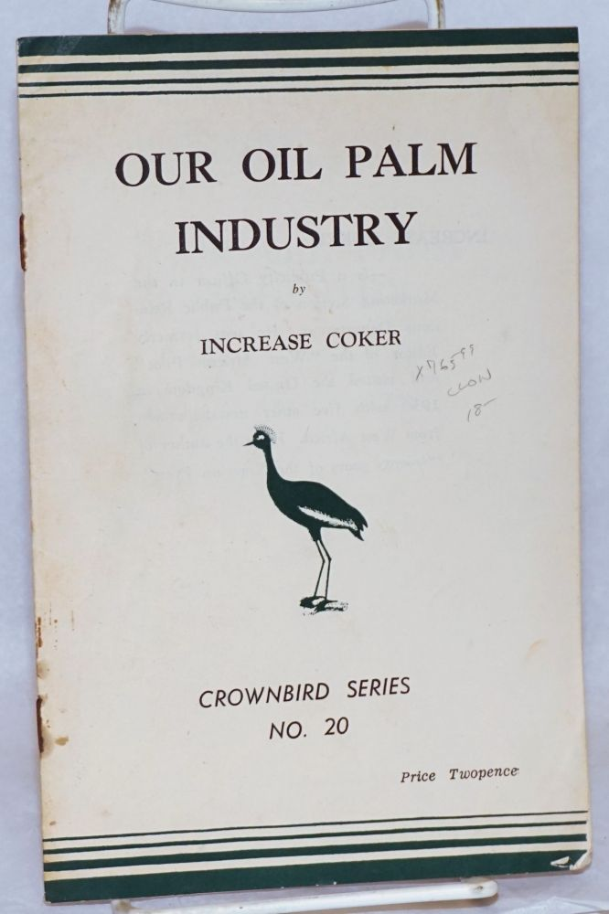 Our oil palm industry. Increase Coker.