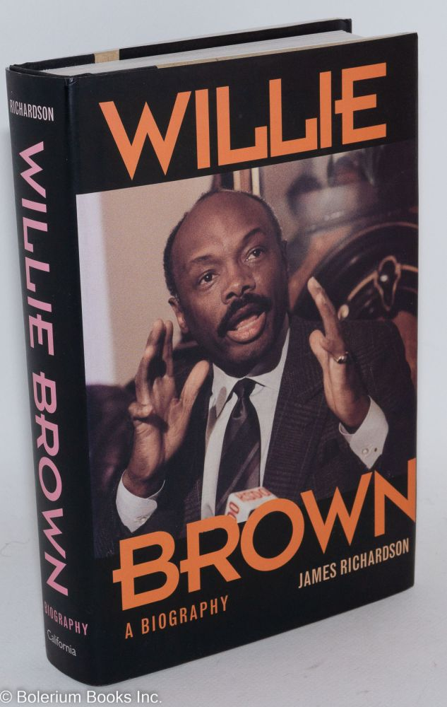 Willie Brown: a biography. James Richardson.