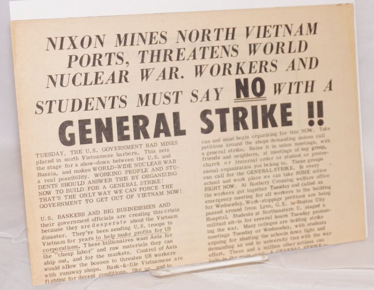 Nixon mines North Vietnam ports, threatens world nuclear war. Workers and students must say NO with a GENERAL STRIKE!! Progressive Labor Party.
