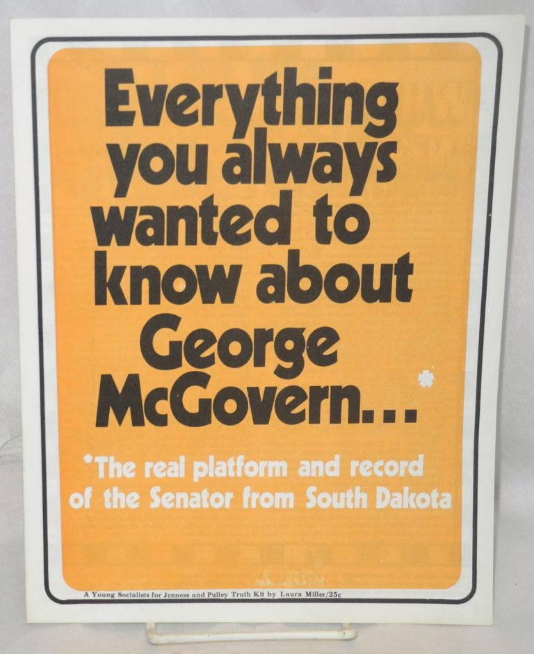 Everything you always wanted to know about George McGovern... The real platform and record of the Senator from South Dakota. Laura Miller.