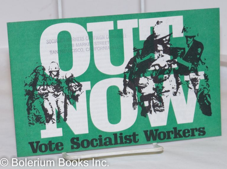 Out now. Vote Socialist Worker. Socialist Workers Party.