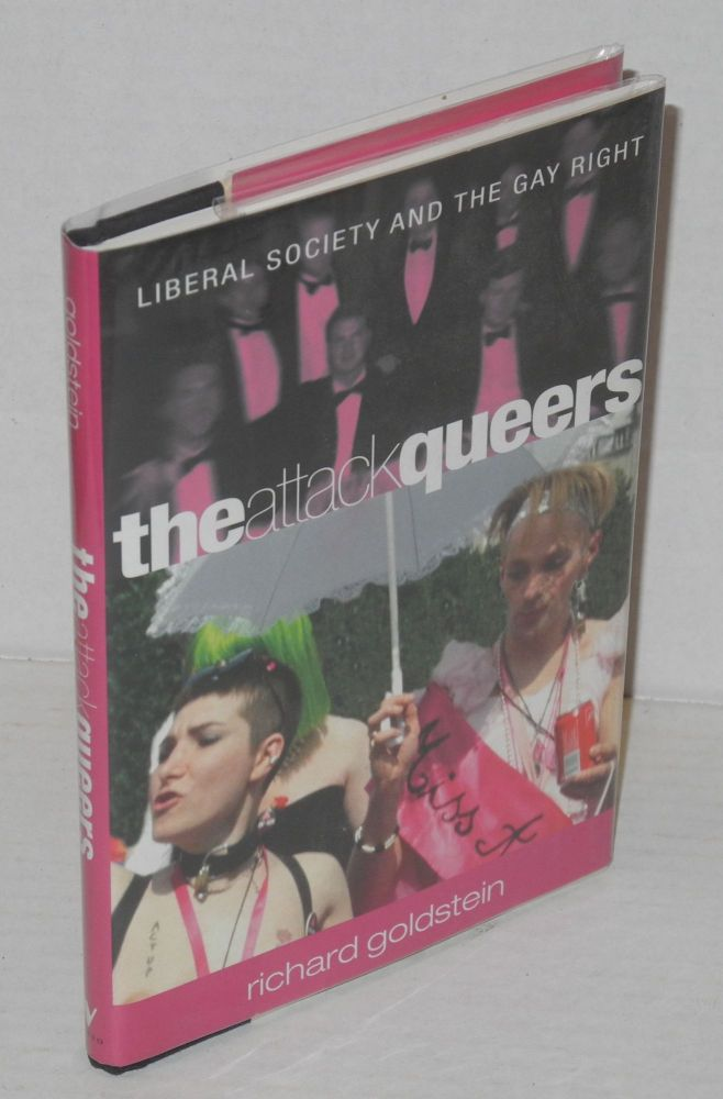 The attack queers; liberal society and the gay right. Richard Goldstein.
