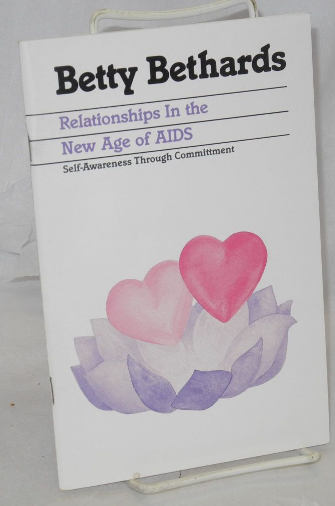 Relationships in the new age of AIDS: self-awareness through commitment. Betty Bethards.