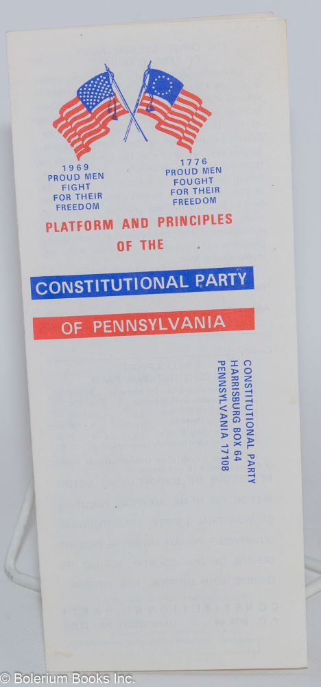 Platform and principles of the Constitutional Party of Pennsylvania. Constitutional Party of Pennsylvania.