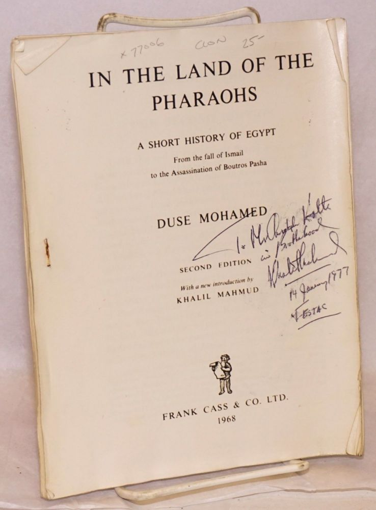 In the land of the pharaohs: a short history of Egypt from the fall of Ismail to the assassination of Boutros Pasha, second edition with a new introduction by Khalil Mahmud (offprint of introduction only, signed by Mahmud). Duse Mohamed.