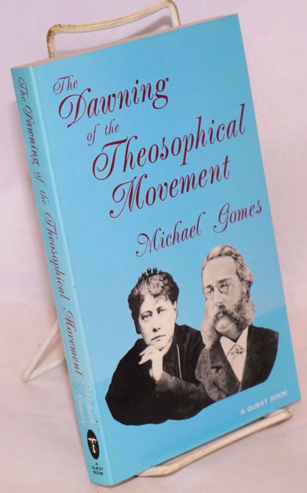 The dawning of the theosophical movement. Michael Gomes.