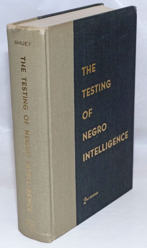 The testing of Negro intelligence 2nd edition. Audrey M. Shuey.
