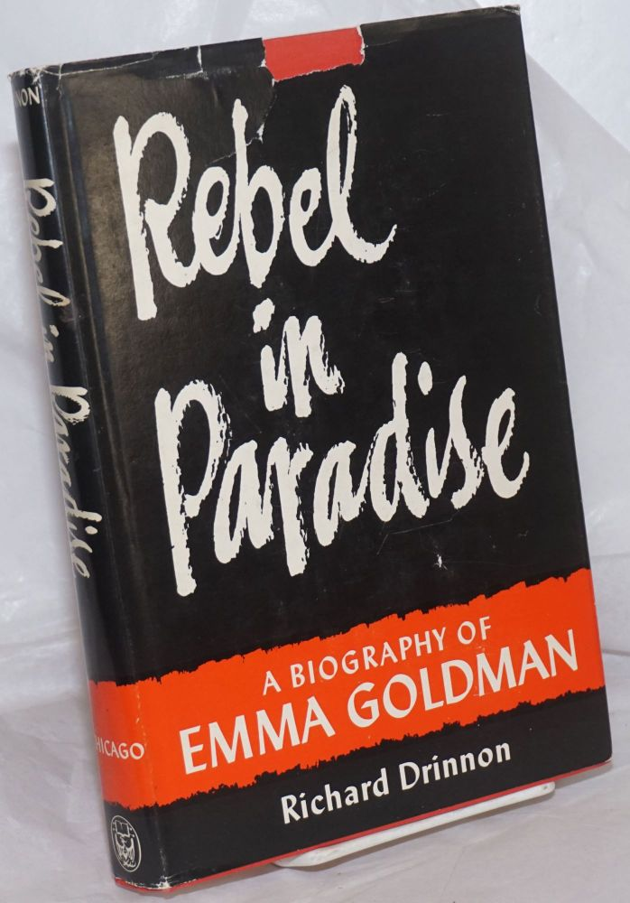 Rebel in paradise; a biography of Emma Goldman. Richard Drinnon.
