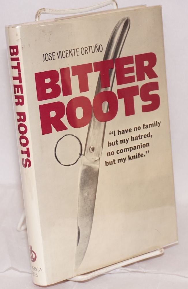 Bitter roots; translated by Richard Pevear. Jose Vicente Ortuño.