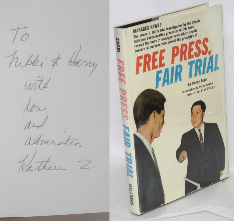 Free press, fair trial. Introduction by Philip Kurland. Sidney Zagri.
