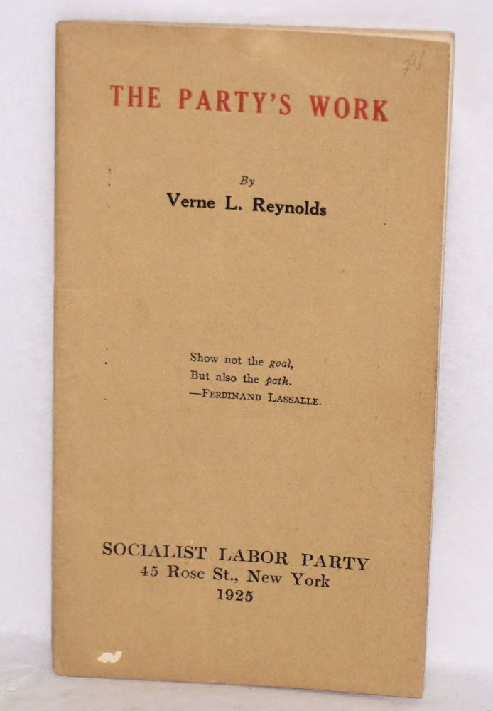 The Party's work. Verne L. Reynolds.