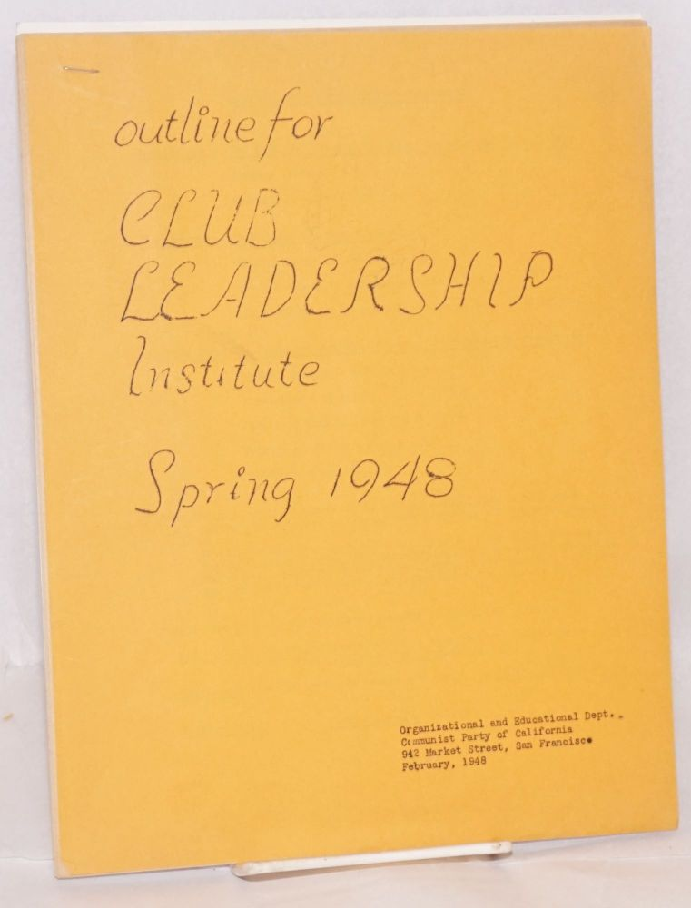 Outline for Club Leadership Institute, spring 1948. Communist Party of California.