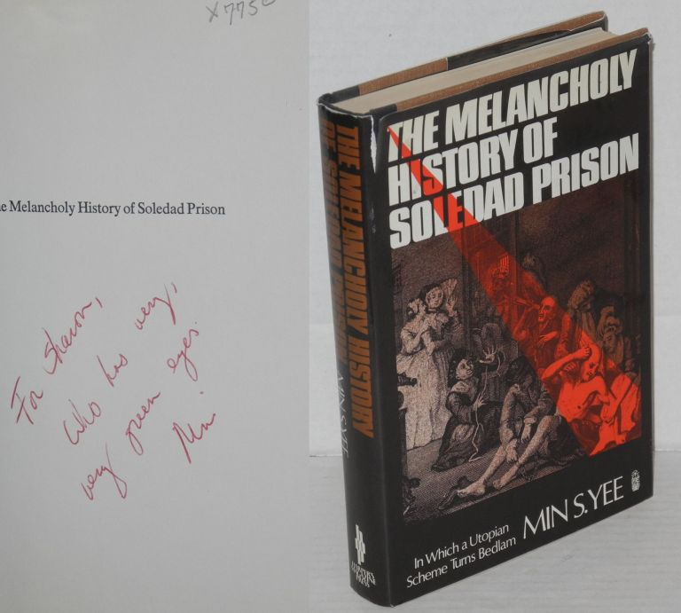 The melancholy history of Soledad Prison; in which a utopian scheme turns bedlam. Min S. Yee.