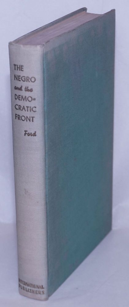 The Negro and the democratic front. Introduction by A.W. Berry. James William Ford.