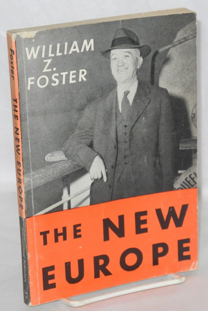 The new Europe. William Z. Foster.