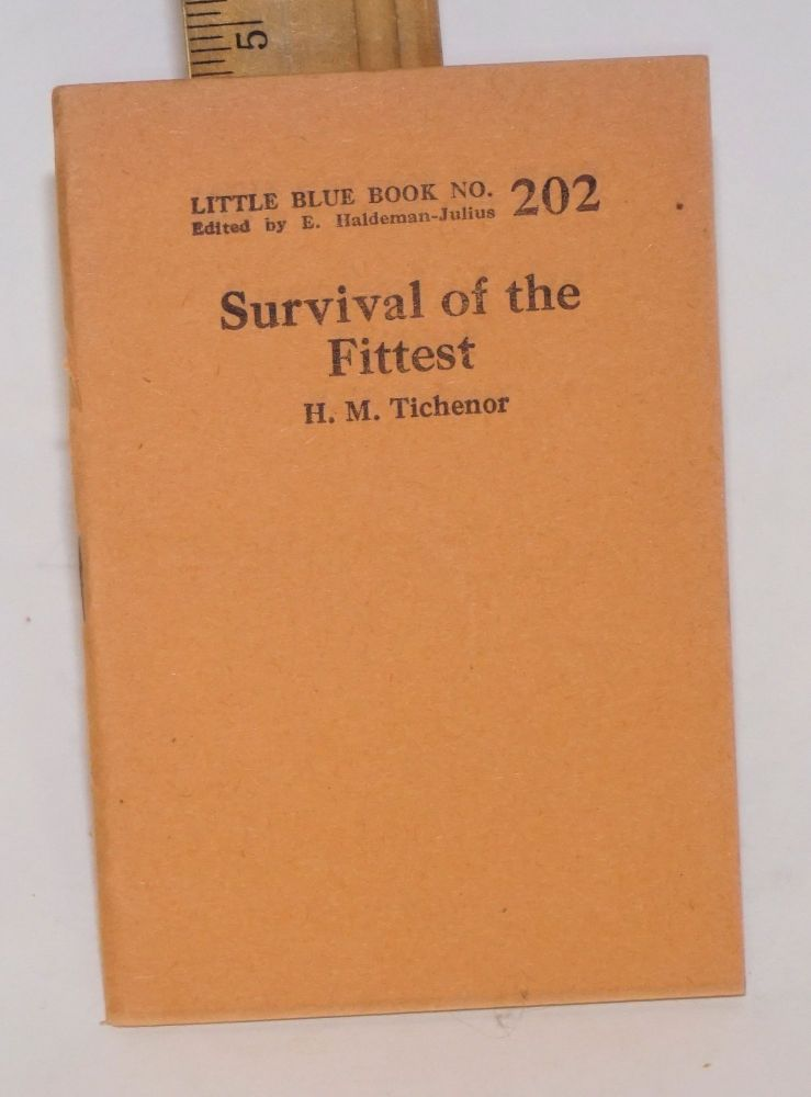 Survival of the fittest, by H.M. Tichenor. Henry Mulford Tichenor.