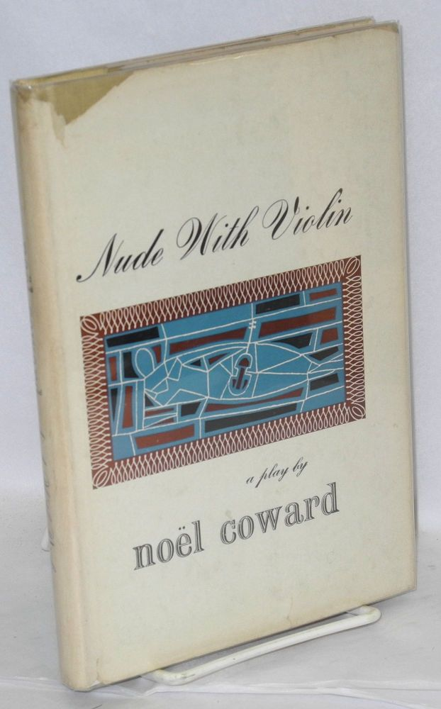 Nude with violin a play. Noel Coward.