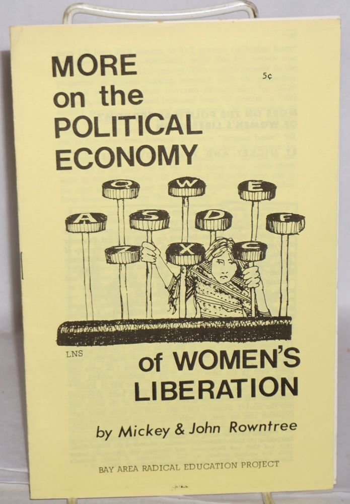 More on the politcal economy of women's liberation. Mickey Rowntree, John Rowntree.