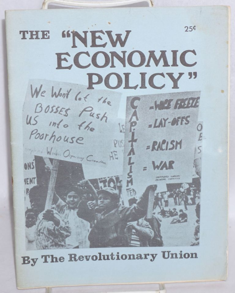 "The ""new economic policy"" Revolutionary Union."