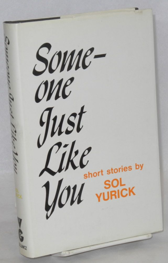Someone just like you. Sol Yurick.