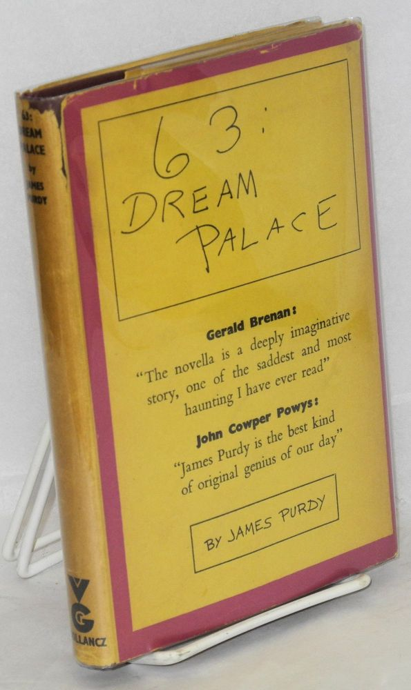 63: dream palace; a novella and nine stories. James Purdy.