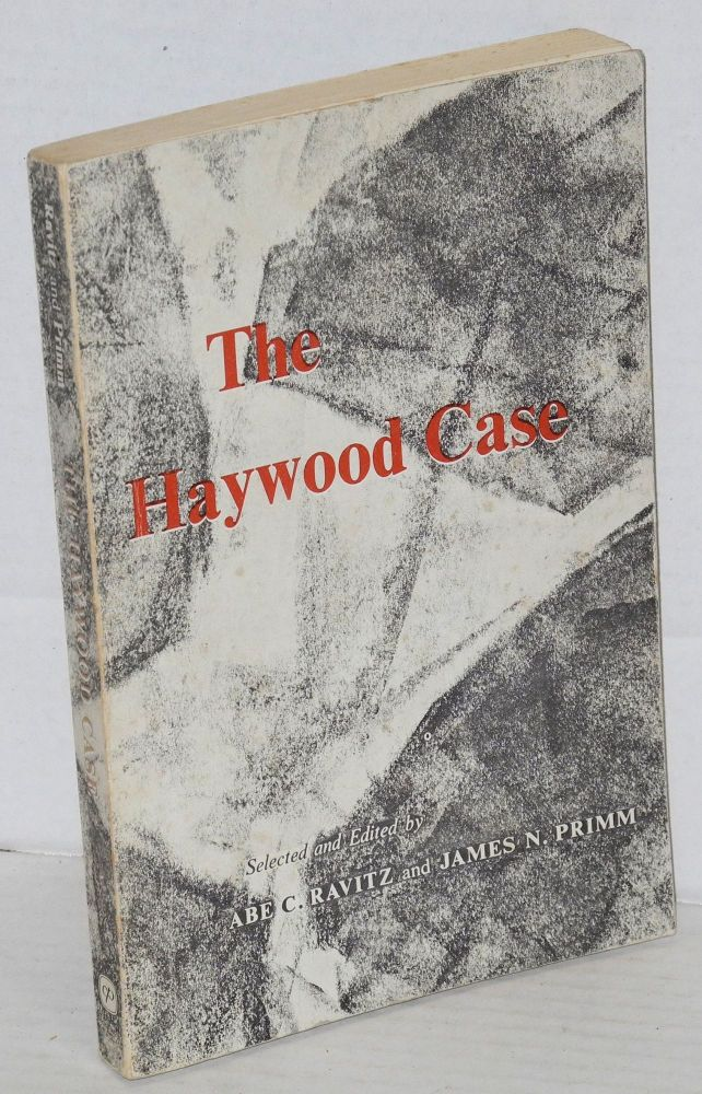 The Haywood case; materials for analysis. Abe C. Ravitz, eds James N. Primm.