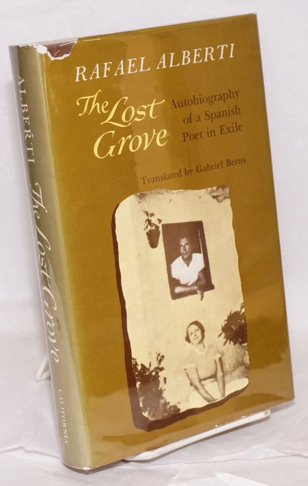 The lost grove; translated and edited by Gabriel Berns. Rafael Alberti.