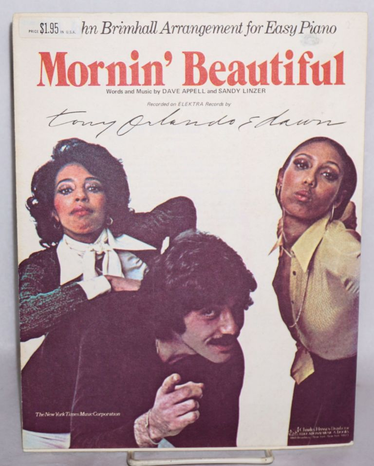 Mornin' beautiful: [sheet music] recorded on Elektra records by Tony Orlando & Dawn. John Bramhall arrangement for easy piano. Dave Appell, words and music Sandy Linzer.