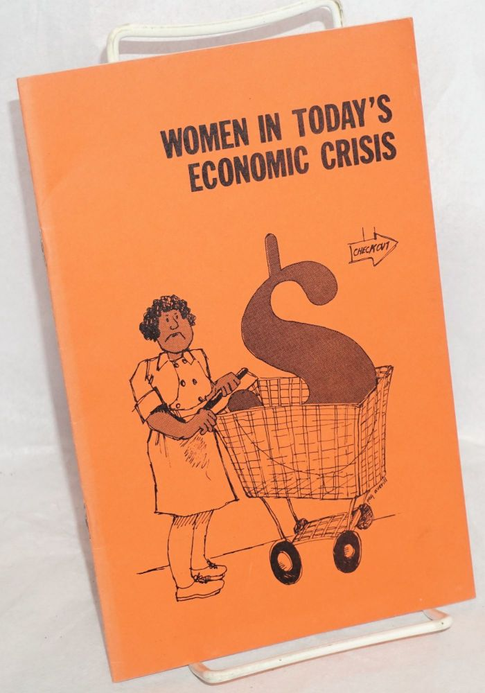 Women in today's economic crisis. Women's Work Project, Florence Dinerstein, Lori Helmbold, Nancy Wiegersma.