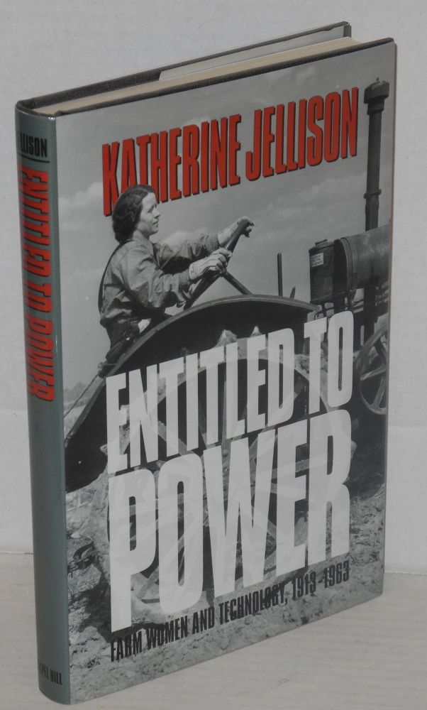 Entitled to power: farmwomen and technology, 1913 - 1963. Katherine Jellisonlab.