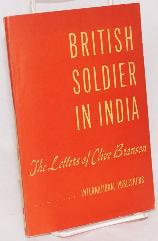 British soldier in India: the letters of Clive Branson. Clive Branson.