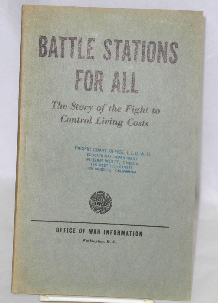 Battle stations for all; the story of the fight to control living costs. United States. Office of War Information.