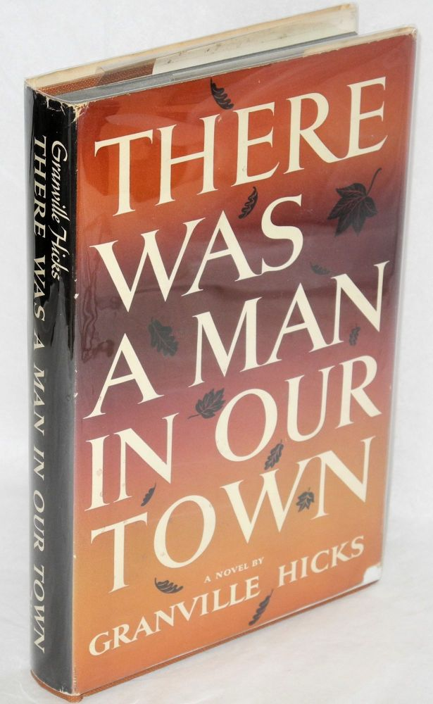 There was a man in our town, a novel. Granville Hicks.