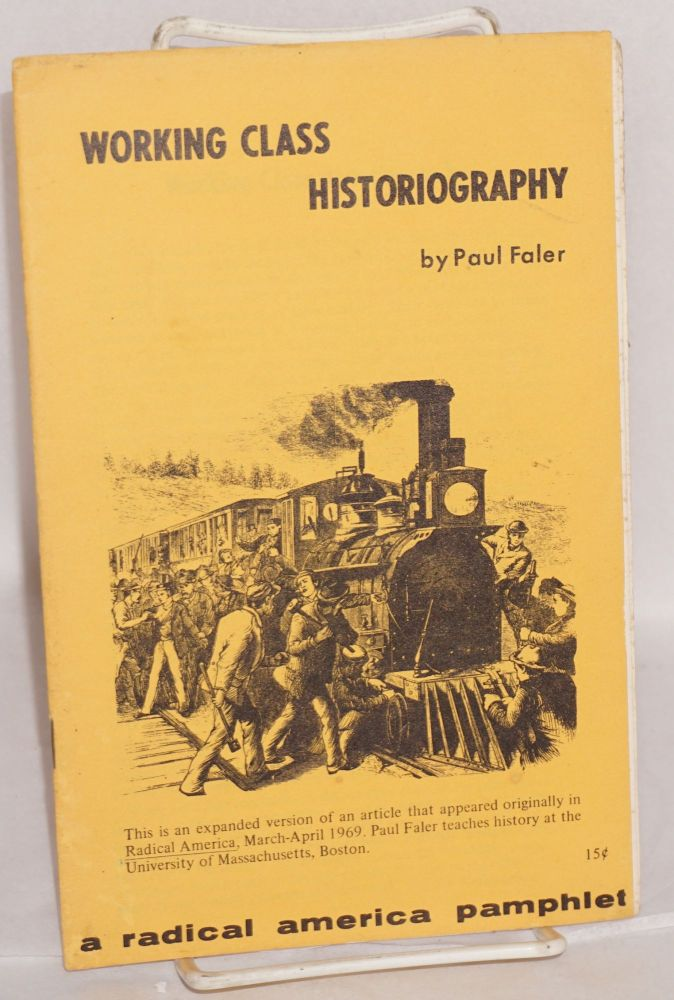 Working class historiography. Paul Faler.